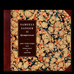 Forside til CD-en «Samuels sanger II – Kjempevisene» av Ann-Turi Ford med Ford Folk og gjester