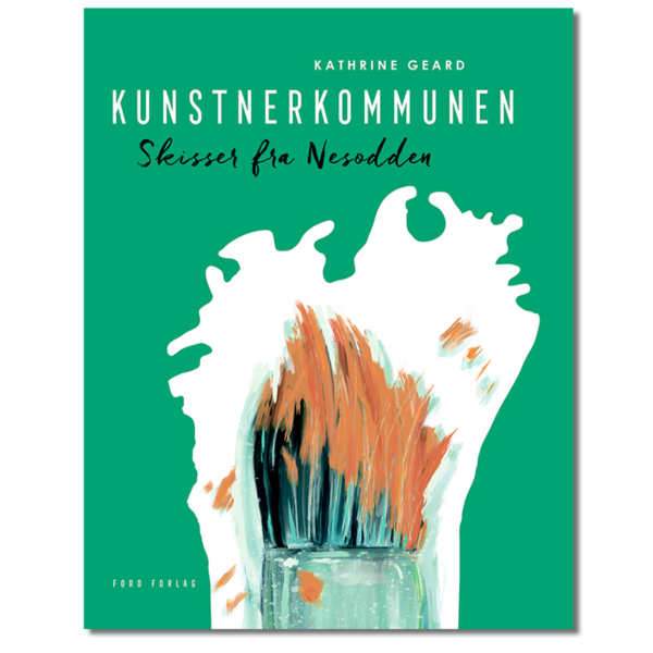 Forside til «Kunstnerkommunen» av Kathrine Geard (ISBN 978-82-93512-06-6)