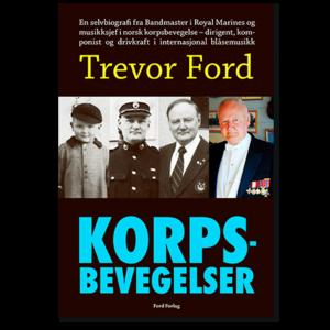Forside til «Korpsbevegelser» av Trevor Ford (ISBN 978-82-93512-03-5)