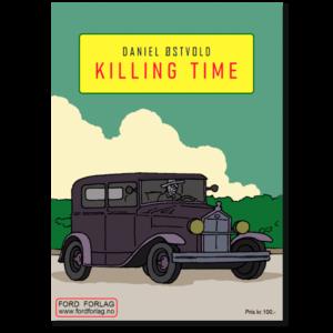 Forside til tegneserien «Killing Time» av Daniel Østvold (ISBN 978-82-93512-12-7)