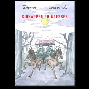 Forside til tegneserien «Kidnapped princesses» av Geir Strøm og Daniel Østvold (ISBN 978-82-93512-05-9)