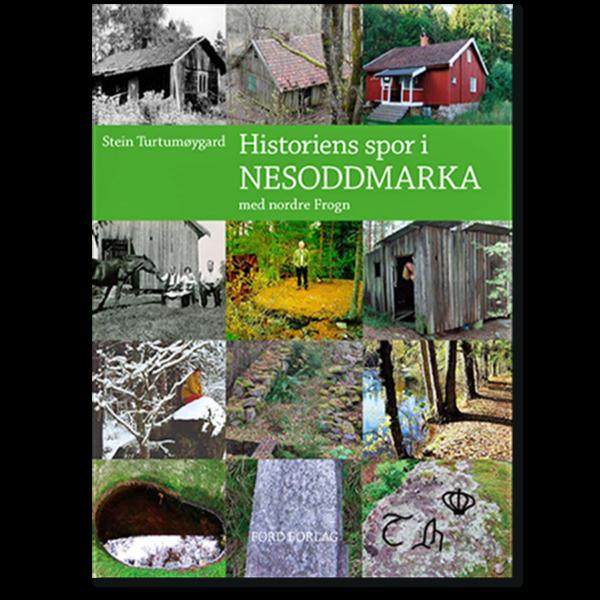 Forside til «Historiens spor i Nesoddmarka med nordre Frogn» av Stein Turtumøygard (ISBN 978-82-998452-0-5)