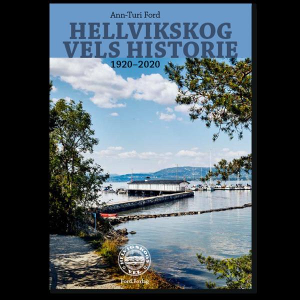 Forside til «Hellvikskog vels historie 1920–2020» av Ann-Turi Ford (ISBN 978-82-93512-14-1)