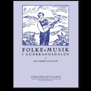 Forside til «Folkemusikk i Gudbrandsdalen» av Ole Mørk Sandvik (ISBN 978-82-93512-10-3)