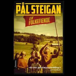 Forside til «En folkefiende» av Pål Steigan (ISBN 978-82-03-29260-6)