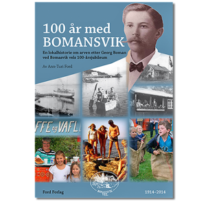 Forside til «100 år med Bomansvik» av Ann-Turi Ford (ISBN 978-8299-845267)