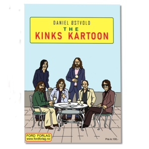 Forsiden til The Kinks Kartoon av Daniel Østvold, heftet Ford forlag 2020, ISBN 978-82-93512-21-9